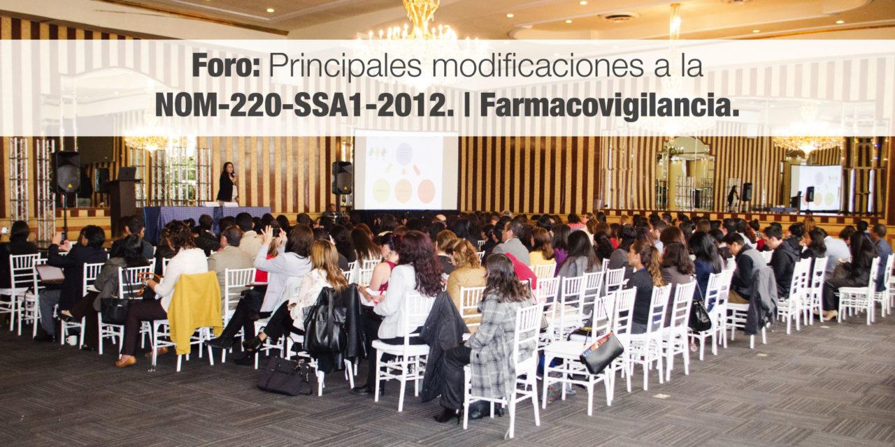 Foro: Principales modificaciones a la NOM-220-SSA1-2012.   Farmacovigilancia.