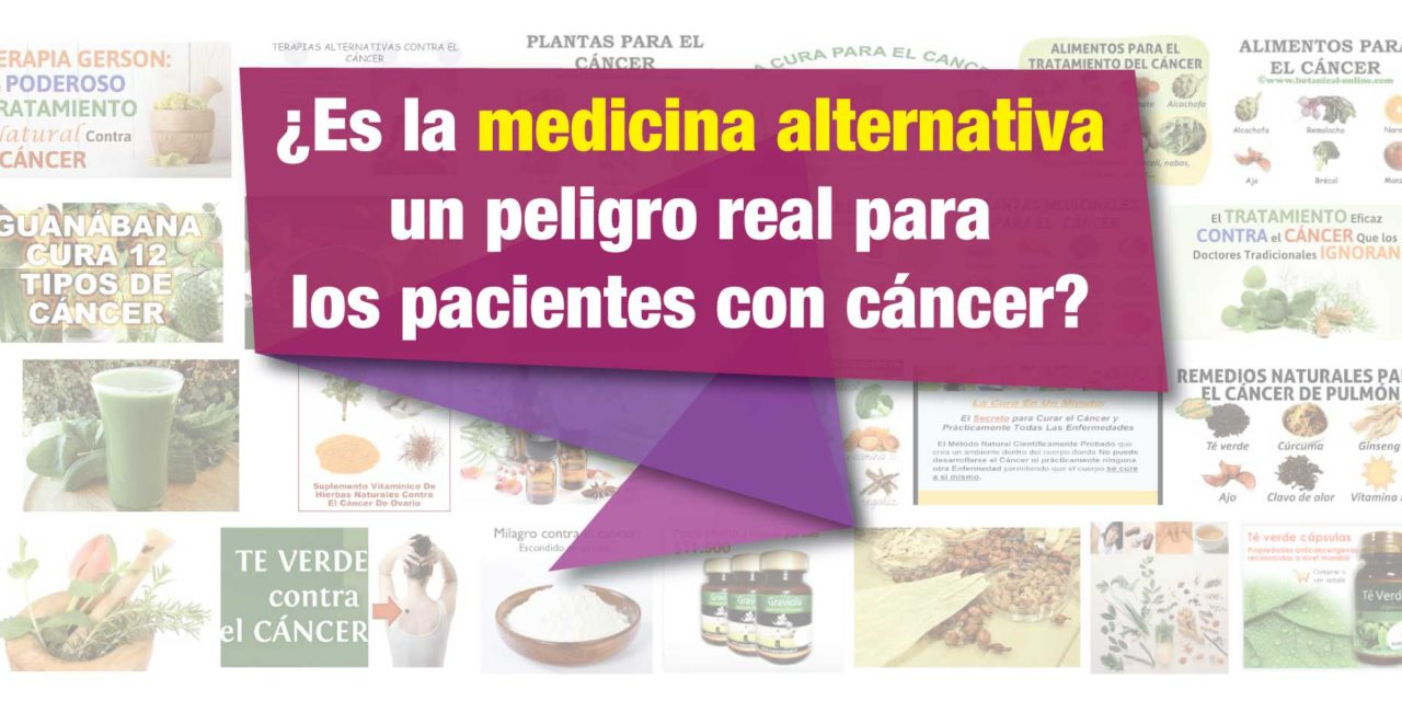 ¿Es la medicina alternativa un peligro real para los pacientes con cáncer?