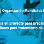 La OMS trabaja en proyecto para precalificar biosimilares para tratamiento de cáncer