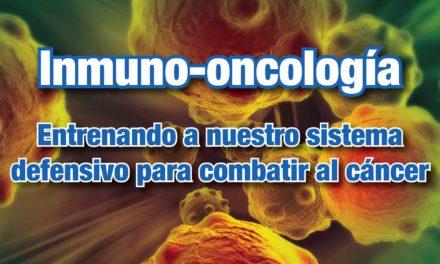 Inmuno-oncología: Entrenando a nuestro sistema defensivo para combatir al cáncer