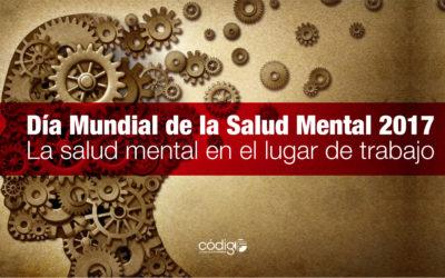 Día Mundial de la Salud Mental 2017  La salud mental en el lugar de trabajo