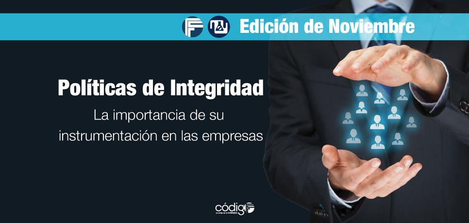 La importancia de la instrumentación de las Políticas de Integridad en las empresas