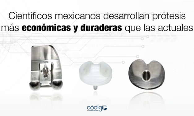 Científicos mexicanos desarrollan prótesis económicas y duraderas.