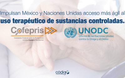 Impulsan México y Naciones Unidas acceso más ágil al uso terapéutico de sustancias controladas.
