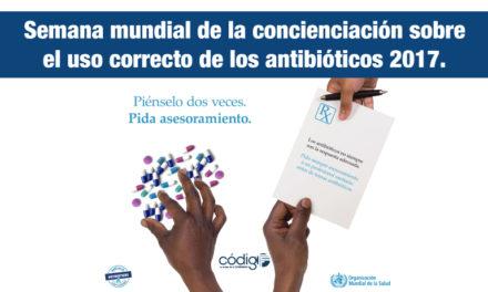 Semana mundial de la concienciación sobre el uso correcto de los antibióticos 2017.