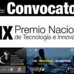 Está abierta la convocatoria al XIX Premio Nacional de Tecnología e Innovación.