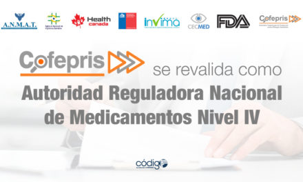 La COFEPRIS se revalida como Autoridad Reguladora Nacional de Medicamentos nivel IV
