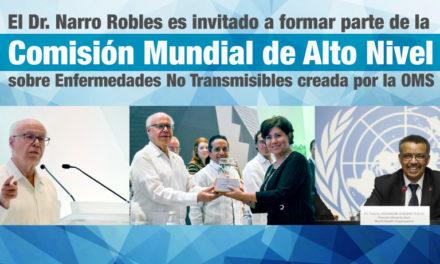 El Dr. Narro Robles es invitado a formar parte de la Comisión Mundial de Alto Nivel sobre Enfermedades No Transmisibles creada por la OMS.