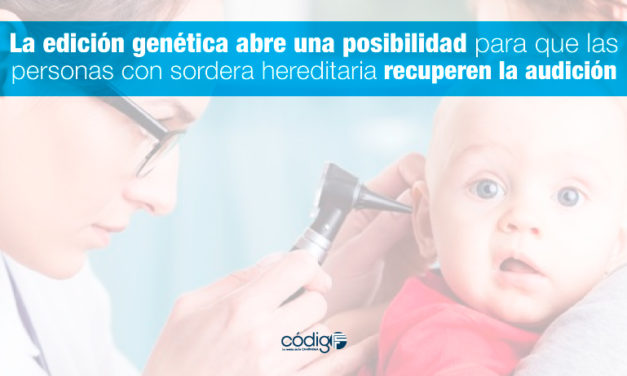 La edición genética abre una posibilidad para que las personas con sordera hereditaria recuperen la audición