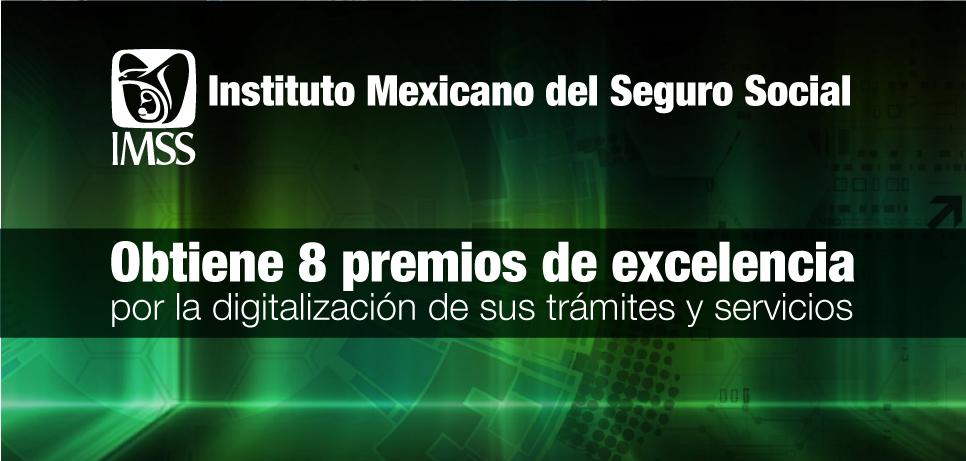 El IMSS obtiene 8 premios de excelencia por la digitalización de sus trámites y servicios.