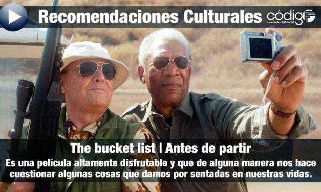 Recomendación Cultural | The bucket list.  (Antes de partir)