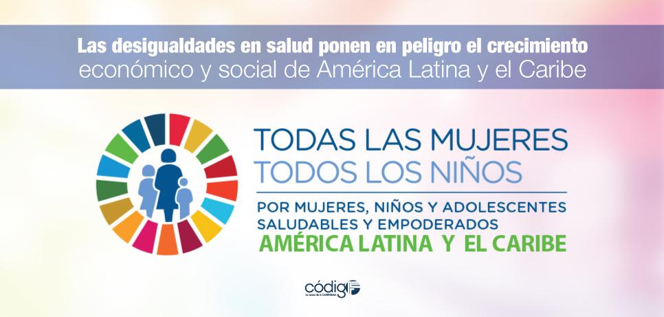 Las desigualdades en salud ponen en peligro el crecimiento económico y social de América Latina y el Caribe