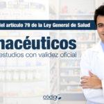 Modificación del artículo 79 de la Ley General de Salud: Farmacéuticos requerirán estudios con validez oficial.