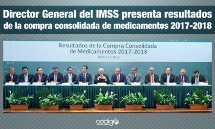 Director General del IMSS presenta resultados de la compra consolidada de medicamentos 2017-2018