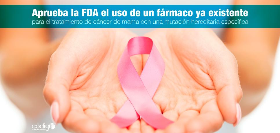 Aprueba la FDA el uso de un fármaco ya existente para el tratamiento de cáncer de mama con una mutación hereditaria específica